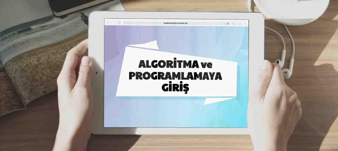 Algoritma ve Programlamaya Giriş (Uzaktan Eğitim)