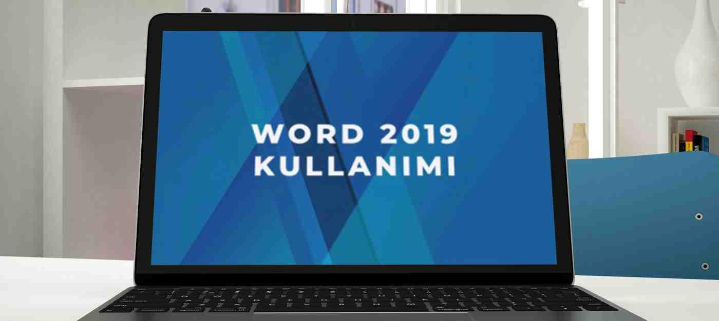 Word 2019 Kullanımı (Uzaktan Eğitim)