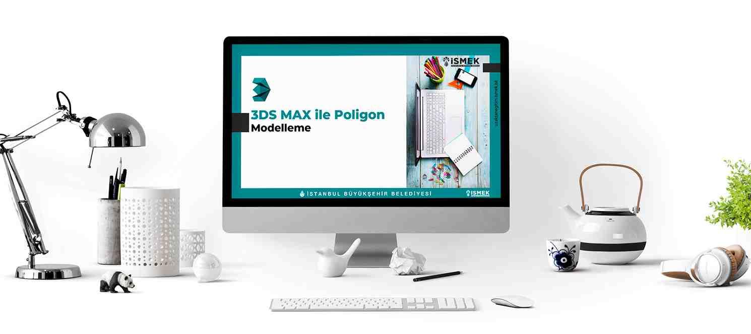 3DS Max ile Poligon Modelleme (Uzaktan Eğitim)