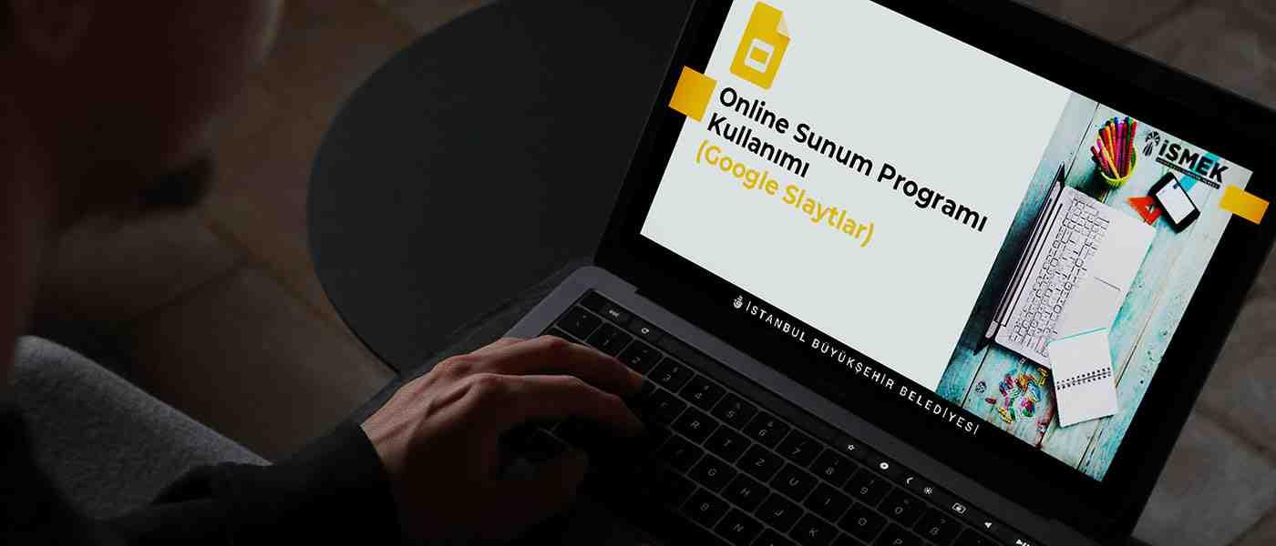 Online Sunum Programı Kullanımı (Google Slaytlar) (Uzaktan Eğitim)